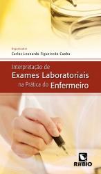 INTERPRETAÇÃO DE EXAMES LABORATORIAIS NA PRÁTICA DO ENFERMEIRO