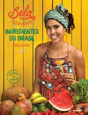 BELA COZINHA 3 - INGREDIENTES DO BRASIL