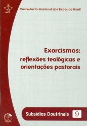 EXORCISMOS - REFLEXÕES TEOLÓGICAS E ORIENTAÇÕES PASTORAIS - SUBSÍDIOS DOUTRINAIS 9