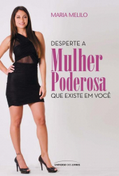 DESPERTE A MULHER PODEROSA QUE EXISTE EM VOCE