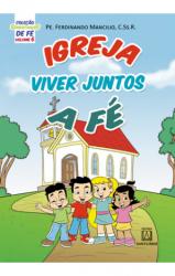 COLEÇÃO SEMENTINHAS DE FÉ - VOLUME 6 - IGREJA VIVER JUNTOS A FÉ