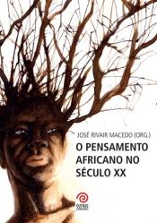 PENSAMENTO AFRICANO NO SECULO XX, O