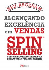 ALCANCANDO EXCELENCIA EM VENDAS - SPIN SELLING