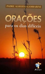 ORACOES PARA OS DIAS DIFICEIS