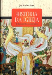 HISTORIA DA IGREJA - DA IDADE APOSTOLICA AOS NOSSOS TEMPOS - 1