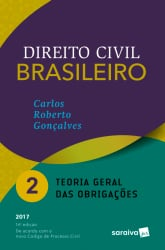 DIREITO CIVIL BRASILEIRO - VOLUME 02 - TEORIA GERAL DAS OBRIGACOES