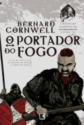 O PORTADOR DO FOGO (VOL. 10 CRÔNICAS SAXÔNICAS) - Vol. 10
