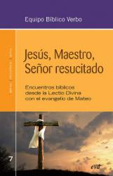 JESÚS, MAESTRO, SEÑOR RESUCITADO