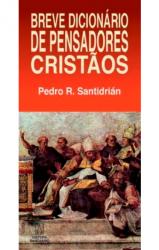 BREVE DICIONARIO DE PENSADORES CRISTAOS
