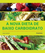 NOVA DIETA DE BAIXO CARBOIDRATO, A