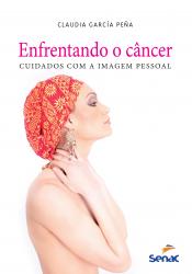 ENFRENTANDO O CANCER- CUIDADOS COM A IMAGEM PESSOAL - 1