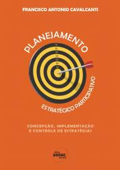 PLANEJAMENTO ESTRATEGICO PARTICIPATIVO - CONCEPCAO, IMPLEMENTACAO E CONTROL - 1