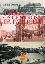 TODOS OS CENTROS DA PAULICÉIA