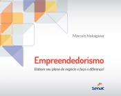 EMPREENDEDORISMO: ELABORE SEU PLANO DE NEGOCIO E FACA A DIFERENCA - 1