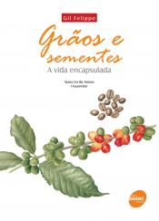 GRAOS E SEMENTES - A VIDA ENCAPSULADA - 1