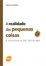 REALIDADE DAS PEQUENAS COISAS, A - A PSICOLOGIA DO COTIDIANO - 1