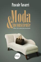 MODA & INCONSCIENTE : OLHAR DE UMA PSICANALISTA