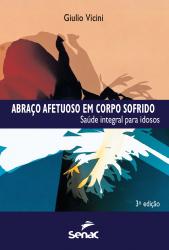 ABRACO AFETUOSO EM CORPO SOFRIDO -SAUDE INTEGRAL PARA IDOSOS - 3
