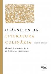 CLÁSSICOS DA LITERATURA CULINÁRIA