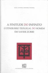 FINITUDE DO INFINITO, A - O ITINERARIO TEOLOGAL DO HOMEM EM XAVIER ZUBIRI - 1