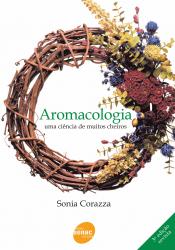 AROMACOLOGIA - UMA CIENCIA DE MUITOS CHEIROS - 3