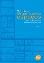 ORGANIZANDO ESPACOS - GUIA DE DECORACAO E REFORMA DE RESIDENCIAS - 2