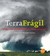 TERRA FRAGIL - O QUE ESTA ACONTECENDO COM O NOSSO PLANETA? - 1