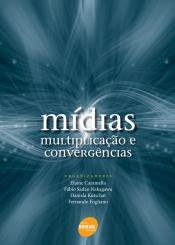 MIDIAS: MULTIPLICACAO E CONVERGENCIAS - 1