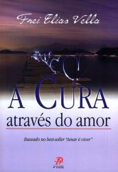 CURA ATRAVES DO AMOR, A