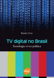 TV DIGITAL NO BRASIL - TECNOLOGIA VERSUS POLITICA - 1