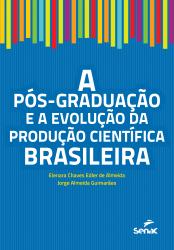 POS-GRADUACAO E A EVOLUCAO DA PRODUCAO CIENTIFICA BRASILEIRA, A - 1