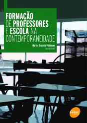 FORMAÇÃO DE PROFESSORES E ESCOLA NA CONTEMPORANEIDADE