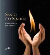 CD SANTO É O SENHOR - ORDINÁRIO DA MISSA