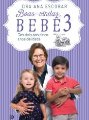 BOAS VINDAS BEBE 3 - DOS DOIS AOS CINCO ANOS DE IDADE