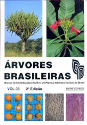 ÁRVORES BRASILEIRAS - MANUAL DE IDENTIFICAÇÃO E CULTIVO DE PLANTAS ARBÓREAS NATIVAS DO BRASIL - VOLUME 03