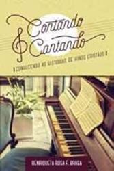 CONTANDO E CANTANDO - CONHECENDO AS HISTÓRIAS DE HINOS CRISTÃOS
