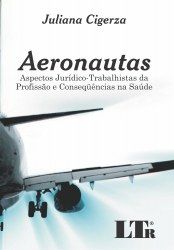 AERONAUTAS - ASPECTOS JURIDICO - TRABALHISTA DA PROFISSAO E CONSEQUENCIAS N - 1