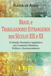 BRASIL E TRABALHADORES ESTRANGEIROS NOS SECULOS XIX E XX - EVOLUCAO NORMATI - 1