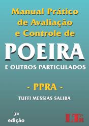MANUAL PRATICO DE AVALIACAO E CONTROLE DE POEIRA - E OUTROS PARTICULADOS - - 7ª