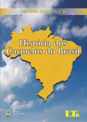 HISTORIA DOS CARMELOS DO BRASIL - 1