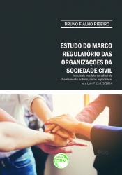 ESTUDO DO MARCO REGULATÓRIO DAS ORGANIZAÇÕES DA SOCIEDADE CIVIL