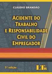 ACIDENTE DO TRABALHO E RESPONSABILIDADE CIVIL DO EMPREGADOR - 3