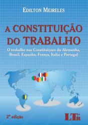 CONSTITUICAO DO TRABALHO, A - O TRABALHO NAS CONSTITUICOES DA ALEMANHA, BRA - 2