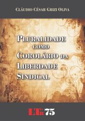 PLURALIDADE COMO COROLARIO DA LIBERDADE SINDICAL - 1