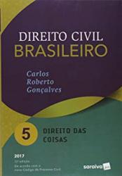 DIREITO CIVIL BRASILEIRO - VOLUME 05 - DIREITO DAS COISAS