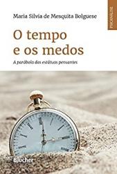 TEMPO E OS MEDOS, O