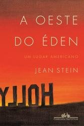 OESTE DO EDEN, A  - UM LUGAR AMERICANO