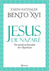 JESUS DE NAZARÉ - DA ENTRADA EM JERUSALÉM ATÉ A RESSUREIÇÃO
