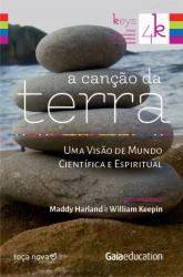 CANCAO DA TERRA, A - UMA VISAO DE MUNDO CIENTIFICA E ESPIRITUAL