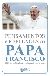 PENSAMENTOS E REFLEXOES DO PAPA FRANCISCO